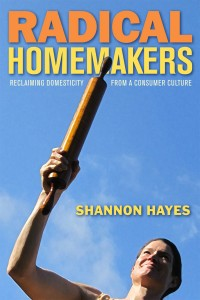Radical-Homemakers-by-Shannon-Hayes1
